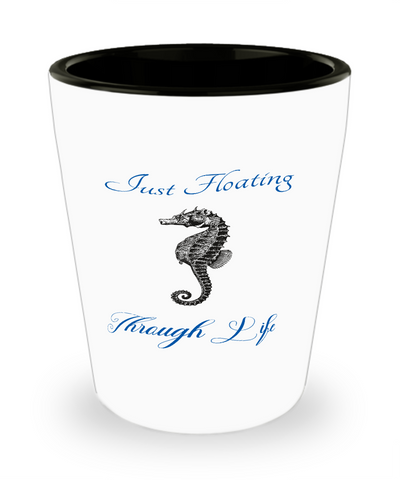 Just Floating Through Life Seahorse Shot Glass