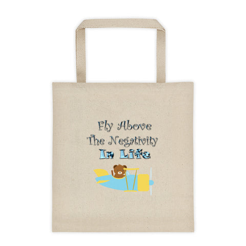 Fly Above The Negativity In Life Bear In Plane Tote Bag