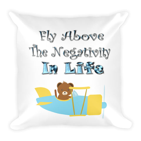 Fly Above The Negativity In Life Bear In Plane Pillow