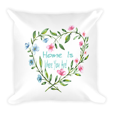 Home Is Where You Are Valentine's Day Pillow