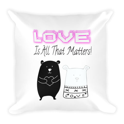 Love Is All That Matters Bears Valentine's Day Pillow.