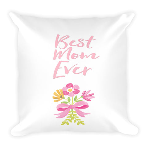 Best Mom Ever Mother's Day Pillow