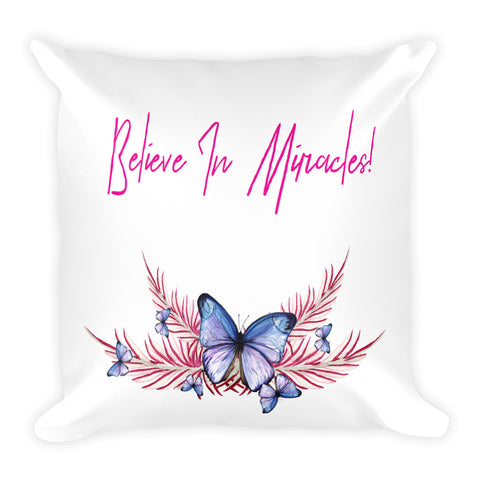 Believe In Miracles Butterfly Pillow