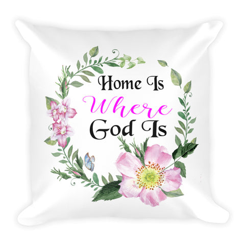 Home Is Where God Is Pillow