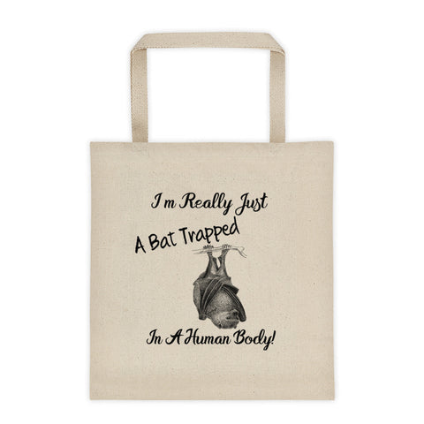 I'm Really Just A Bat Trapped In A Human Body Tote Bag