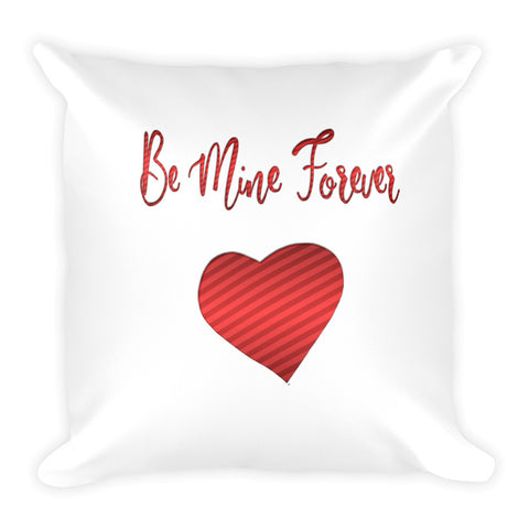 Be Mine Forever Pillow