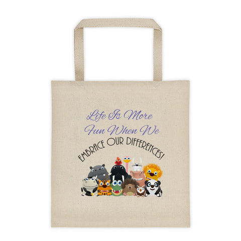 Life Is More Fun When Embrace Our Differences Animals Tote Bag