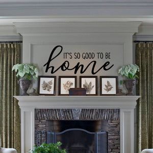 It's So Good To Be Home - East Coast Vinyl Decals, Inc.