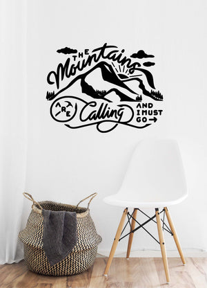 The Mountains Are Calling and I Must Go | Vinyl Decal | Extra Large Wall Art