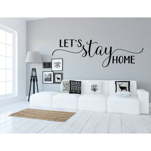 Let's Stay Home | Wall Decal | Modern Farmhouse Decor