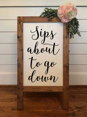 Sips About to Go Down | DIY Wedding Sign Decal | Reception Signs
