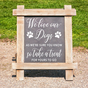 We Love Our Dogs | Wedding Favors Sign | Wedding Decal | DIY Sign | Party Favors | Rustic Wedding | Wedding Decor | Wedding Gifts Sign | Dog
