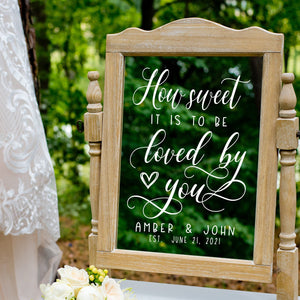 How Sweet It Is to Be Loved By You | Wedding Decal | Wedding Decor | Calligraphy | Rustic Wedding | Wedding Signs |  Vinyl Decal | Wedding