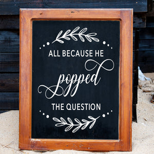 He Popped the Question | Wedding Decor | Bridal Shower Decor | Chalkboard Decal | DIY Decor