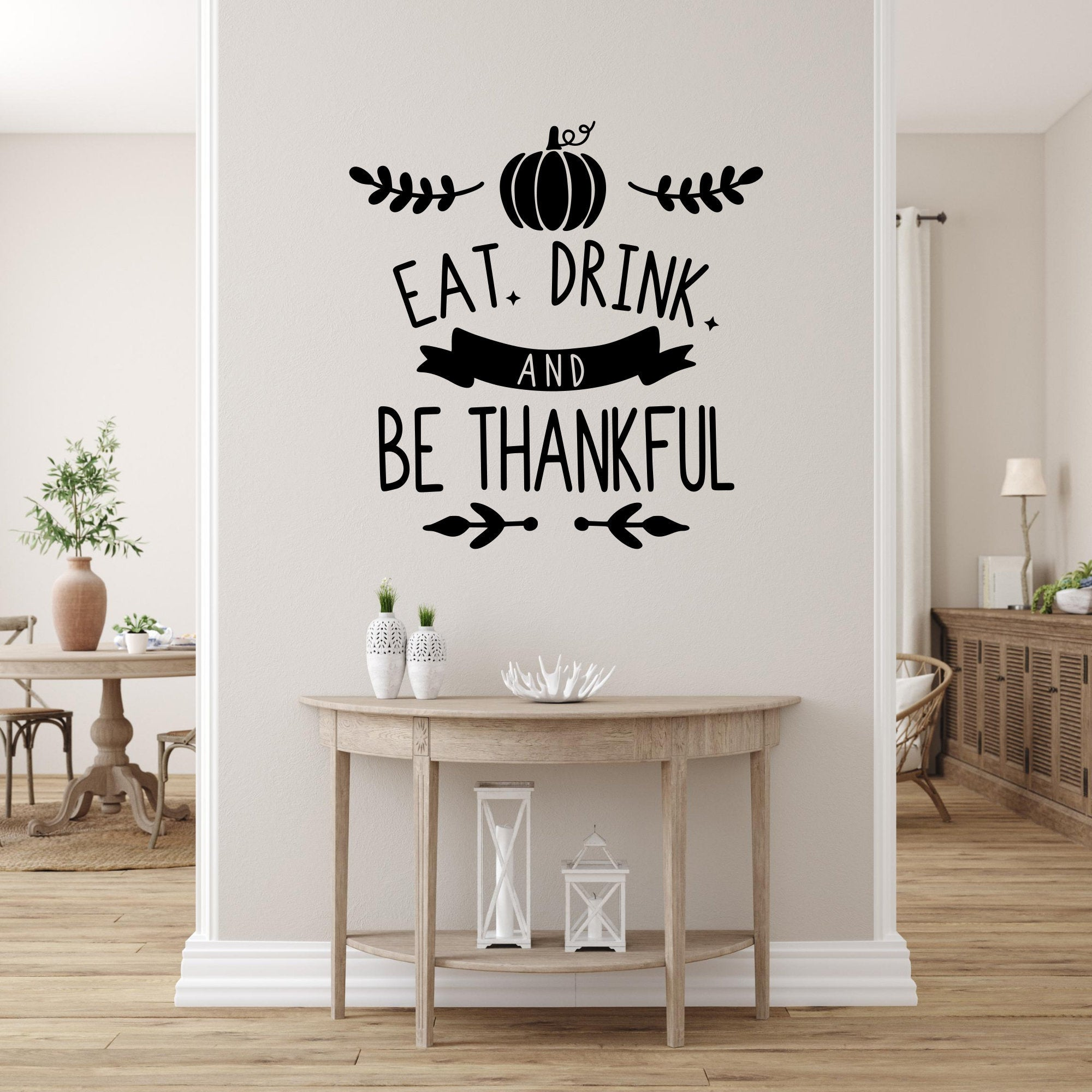 Eat Drink and Be Thankful | Wall Decal | Fall Decor | Fall Signs | Thanksgiving Decor