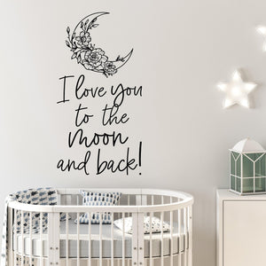 I Love You To The Moon And Back | Nursery Wall Decor | Peel And Stick