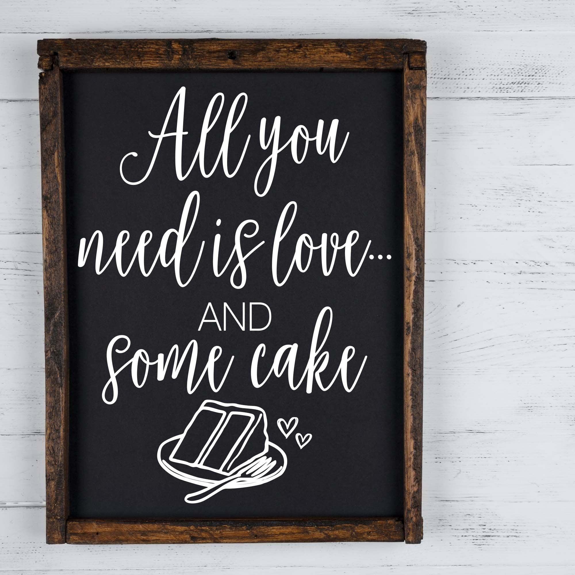 All You Need is Love and Some Cake | Wedding Sign Decal | DIY Option