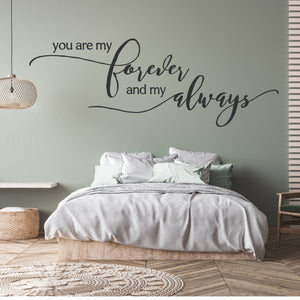You Are My Forever and My Always | Removable Wall Decal or Create Your Own Sign | Multiple Sizes and Colors Available