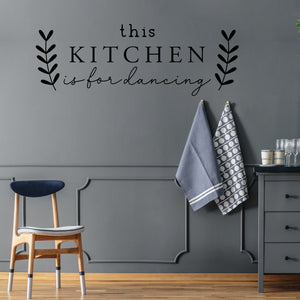 This Kitchen is For Dancing Wall Decal | Removable Wall Decor | Multiple Sizes and Colors Available