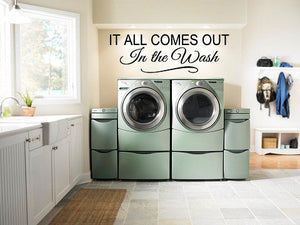 It All Comes Out in the Wash // Laundry Room Decor // Wall Decal // Laundry Room Sign // Wall Decor // Wall Cling // Wall Sticker