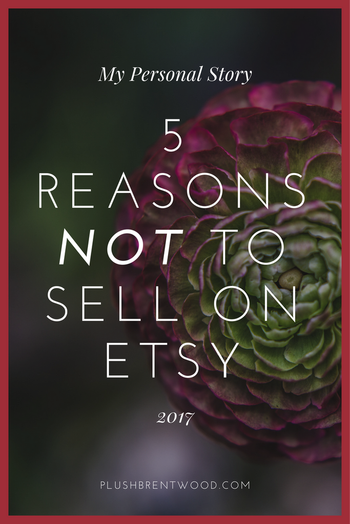 5 Reasons NOT to Sell on Etsy