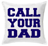 18 inch White Cotton Pillow Cover - Call Your Mom - Call Your Dad - College Pillow -Pillows-Plush