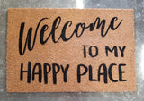 "Doormat with ""Welcome to my happy place"" - 3 Sizes to Choose From - Plush"