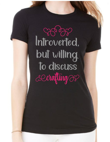 Introverted, but willing to discuss ___________ T-Shirt - Ladies - Plush