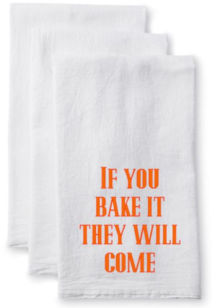 Tea Towel/Flour Sack Towel - If you bake it they will come - Plush