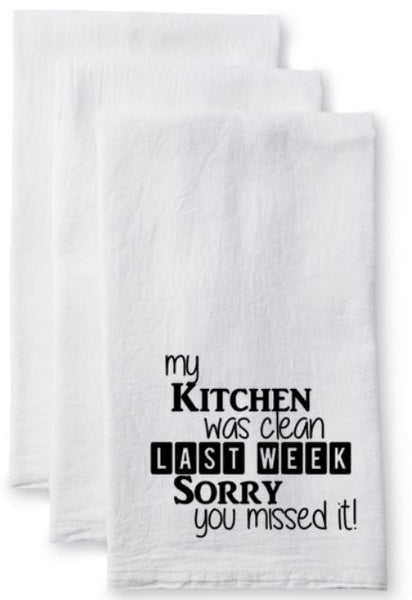 Tea Towel/Flour Sack Towel - My kitchen was clean last week Sorry you missed it! - Plush