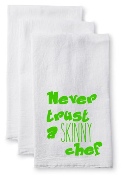 Tea Towel/Flour Sack Towel - Never trust a skinny chef - Plush