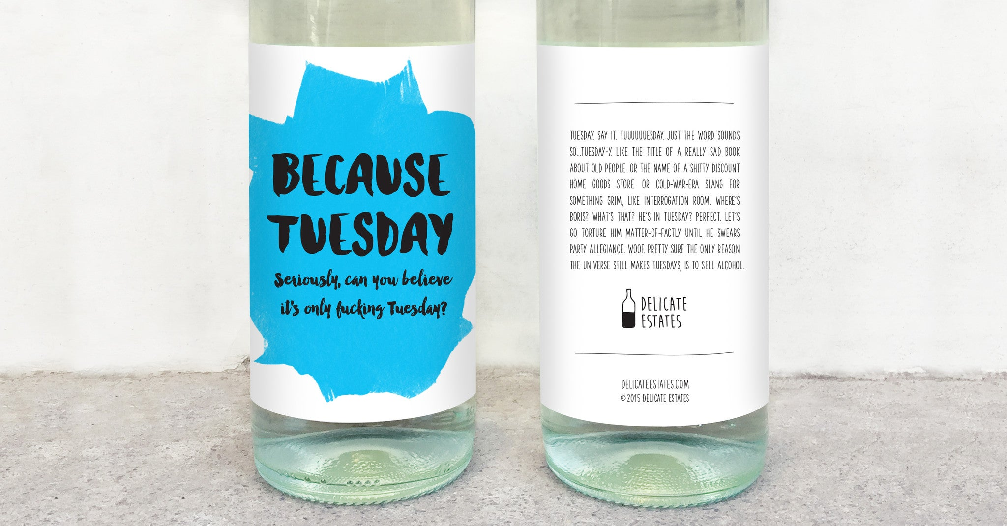 Because Tuesday wine label greeting card delicate estates wino novelty funny sarcastic