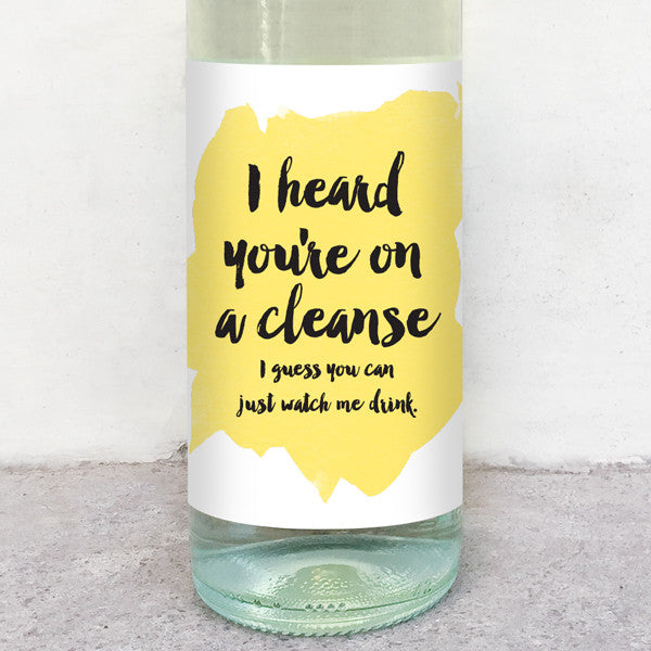 I heard you're on a cleanse wine label greeting card delicate estates