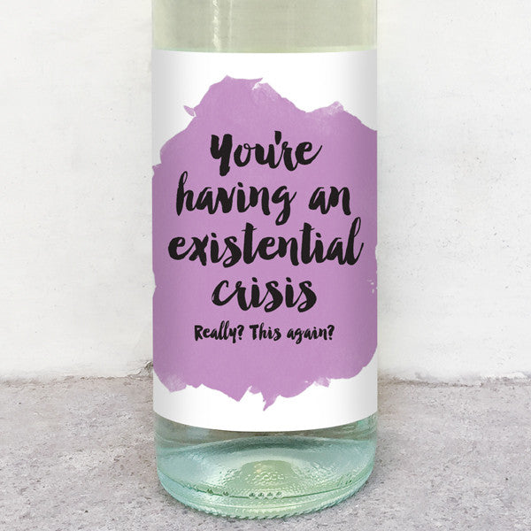 You're having an existential crisis wine label greeting card delicate estates