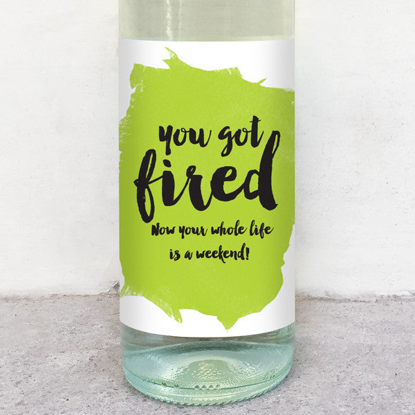 You got fired wine label greeting card delicate estates