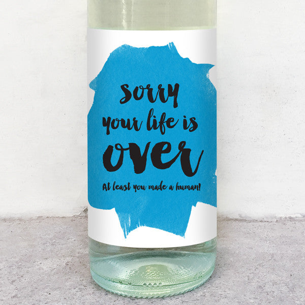 Sorry your life is over at least you made a human new parent wine label greeting card delicate estates