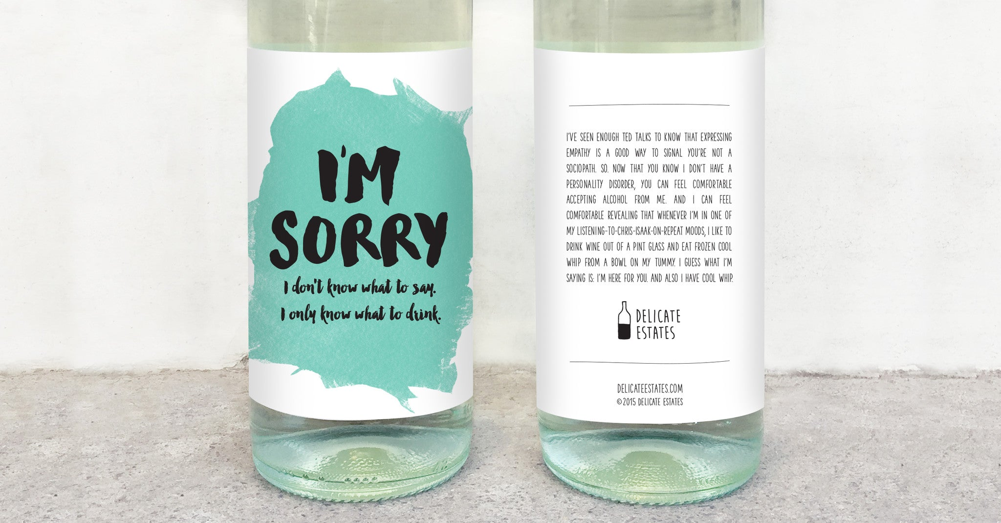 I'm sorry I don't know what to say I only know what to drink wine label greeting card delicate estates