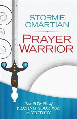 Prayer Warrior by Stormie O'Martian