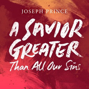 A Savior Greater Than All Our Sins (19 July 2015) by Joseph Prince