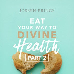 Eat Your Way To Divine Health—Part 2 (07 August 2016) by Joseph Prince