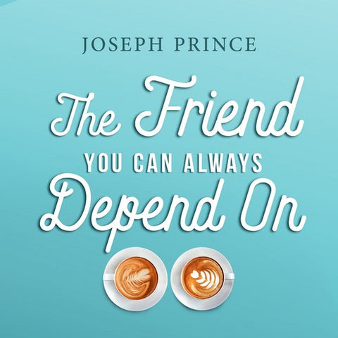 The Friend You Can Always Depend On (12 February 2017) by Joseph Prince