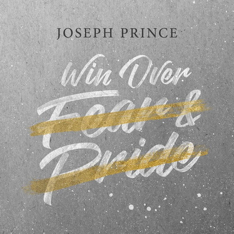 Win Over Fear And Pride (09 April 2017) by Joseph Prince