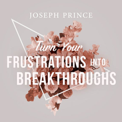 Turn Your Frustrations Into Breakthroughs (21 May 2017) by Joseph Prince
