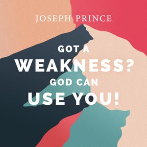 Got A Weakness? God Can Use You! (23 July 2017) by Joseph Prince