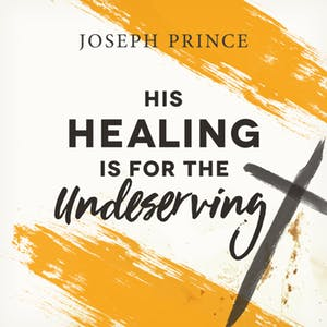 His Healing Is For The Undeserving (30 July 2017) by Joseph Prince