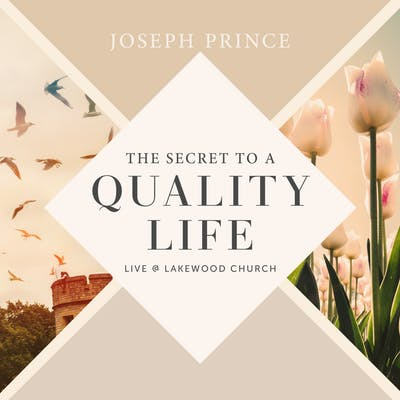 The Secret To A Quality Life (Live @ Lakewood Church) (17 December 2017) by Joseph Prince