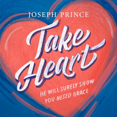 Take Heart—He Will Surely Show You Hesed Grace (28 January 2018) by Joseph Prince