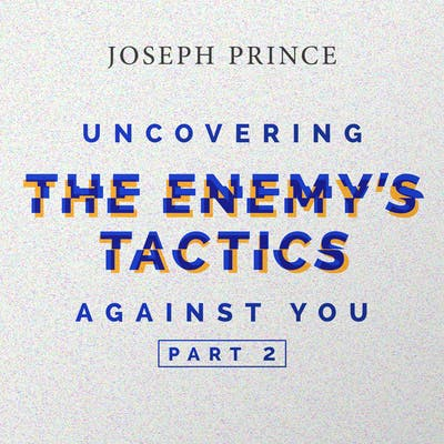 Uncovering The Enemy's Tactics Against You—Part 2 (11 February 2018) by Joseph Prince