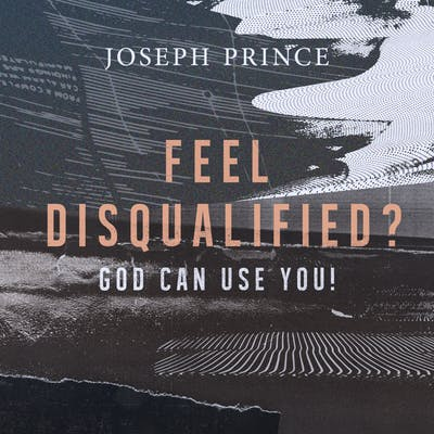Feel Disqualified? God Can Use You! (25 February 2018) by Joseph Prince