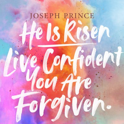 He Is Risen—Live Confident You Are Forgiven (01 April 2018) by Joseph Prince